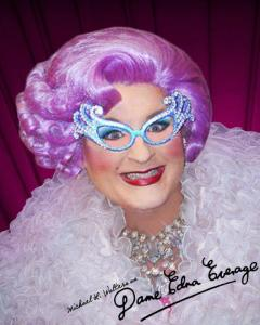 "Michael L. Walters as ""Dame Edna""."