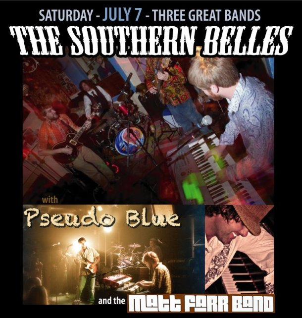 Southern Belles, Matt Farr, and Pseudo Blue will be live at The Pit on July 7.