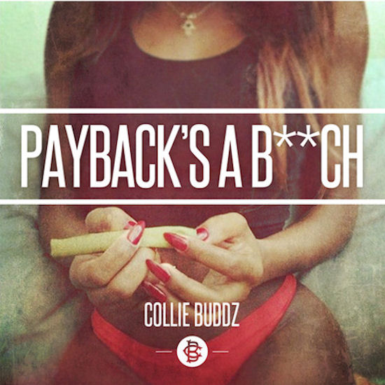 "Collie Buddz - ""Payback's a B**ch"""
