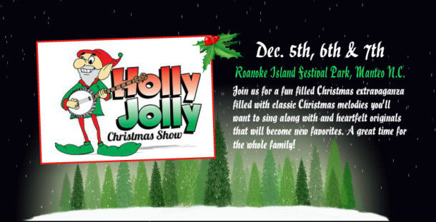 Holly Jolly Christmas Show at Roanoke Island Festival Park - Dec. 5-7, 2014